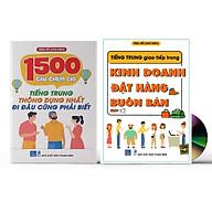 Combo 2 sách 1500 Câu chém gió tiếng Trung thông dụng nhất + Tiếng Trung Giao Tiếp Trong Kinh Doanh Đặt Hàng Buôn Bán +DVD thumbnail