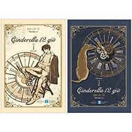 Cinderella 12 Giờ (Tập 1+2)(Tặng Kèm Bookmark Bế Hình) thumbnail
