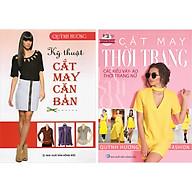 Combo 2 Cuốn Kỹ Thuật Cắt May Cắt May Thời Trang- Các Kiểu Váy, Áo, Thời Trang Nữ. Kỹ Thuật Cắt May Căn Bản. thumbnail