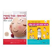 Combo Mang Thai Sinh Nở Và Nuôi Con Khỏe Mạnh Cuốn Sách Về Mang Thai Được Tìm Kiếm Nhiều Nhất Tại Hàn Quốc+Chăm Sóc Sức Khỏe Trẻ Em (Tập 1) Sữa Mẹ, Sữa Công Thức thumbnail