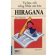 Tự Học Viết Tiếng Nhật Căn Bản Hiragana (Tái Bản 2016) thumbnail