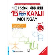 15 Phút Luyện Kanji Mỗi Ngày - Vol 1 thumbnail