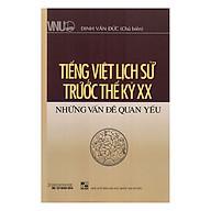Tiếng Việt Lịch Sử Trước Thế Kỷ XX - Những Vấn Đề Quan Yếu thumbnail