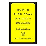 How To Turn Down A Billion Dollars The Snapchat Story thumbnail