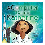 A Computer Called Katherine How Katherine Johnson Helped Put America on the Moon thumbnail