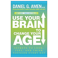 Use Your Brain To Change Your Age Secrets To Look, Feel, And Think Younger Every Day thumbnail