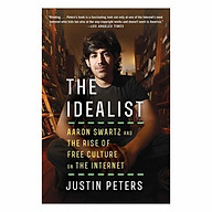 The Idealist Aaron Swartz And The Rise Of Free Culture On The Internet thumbnail