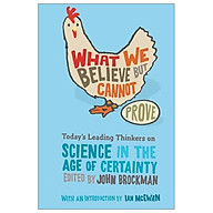 What We Believe but Cannot Prove Today s Leading Thinkers on Science in the Age of Certainty (Edge Question Series) thumbnail