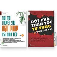 Combo 2 sách Đột Phá Thần Tốc Từ Vựng Giao Tiếp HSK tập 1 + Giải Mã Chuyên Sâu Ngữ Pháp HSK Giao Tiếp Tập 1 ( Audio Nghe Toàn Bộ Ví Dụ Phân Tích Ngữ Pháp và DVD tài liệu ) thumbnail