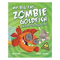 My Big Fat Zombie Goldfish The Fintastic Fish-Sitter thumbnail