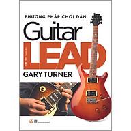 Phương Pháp Chơi Đàn Guitar Lead (Tái Bản) thumbnail