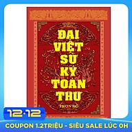 Đại Việt Sử Ký Toàn Thư Trọn Bộ (Tái Bản 2020) thumbnail