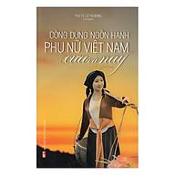 Công Ngôn Dung Hạnh Phụ Nữ Việt Nam Xưa Và Nay thumbnail