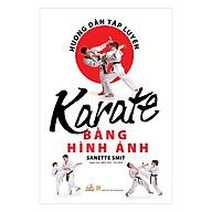 Hướng Dẫn Tập Luyện Karate Bằng Hình Ảnh (Tái Bản) thumbnail