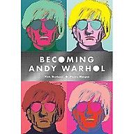 Becoming Andy Warhol thumbnail
