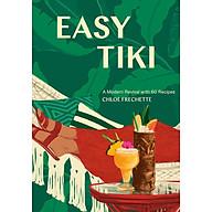 Easy Tiki A Modern Revival with 60 Recipes (Hardback) thumbnail