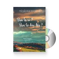 Sách Tứ Hải Giai Huynh Đệ Bạn Là Ai, Bạn Từ Đâu Tới (In màu, Song ngữ Trung - Việt, có bính âm pinyin) (Có Audio nghe do Giáo viên Trung Quốc đọc) + DVD quà tặng thumbnail