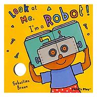 Look At Me I M A Robot thumbnail
