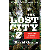 The Lost City Of Z (Movie Tie-In) A Tale Of Deadly Obsession In The Amazon thumbnail