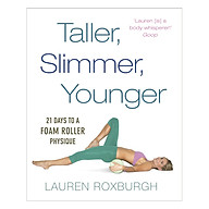 Taller, Slimmer, Younger 21 Days To A Foam Roller Physique thumbnail