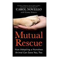 Mutual Rescue How Adopting A Homeless Animal Can Save You, Too thumbnail