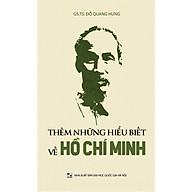 Thêm Những Hiểu Biết Về Hồ Chí Minh thumbnail