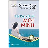 Chicken Soup For The Soul 16 - Khi Bạn Chỉ Có Một Mình (Tái Bản) thumbnail
