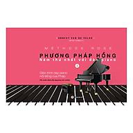 Phương Pháp Hồng - Năm Thứ Nhất Với Đàn Piano (Tái Bản) thumbnail