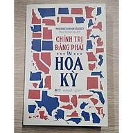 Sách Chính Trị Đảng Phái Tại Hoa Kỳ ( Tặng kèm bookmark tiki) thumbnail