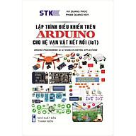 Lập Trình Điểu Khiển Trên Arduino Cho Hệ Vạn Vật Kết Nối (IoT) thumbnail