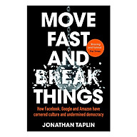 Move Fast and Break Things How Facebook, Google and Amazon Have Cornered Culture and Undermined Democracy (Paperback) thumbnail