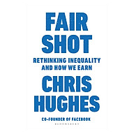 Fair Shot Rethinking Inequality and How We Earn thumbnail