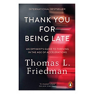 Thank You For Being Late An Optimist S Guide To Thriving In The Age Of Accelerations thumbnail