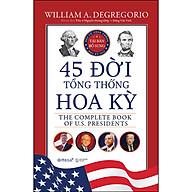 45 Đời Tổng Thống Hoa Kỳ (Bìa Cứng) thumbnail