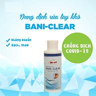 Dung dịch rửa tay khô BANI-CLEAR 150ml dạng chai thumbnail