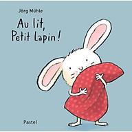 Truyện thiếu nhi tiếng Pháp - Au lit, Petit Lapin thumbnail