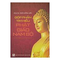 Góp Phần Tìm Hiểu Phật Giáo Nam Bộ thumbnail