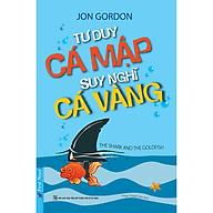 Tư Duy Cá Mập - Suy Nghĩ Cá Vàng (Tái Bản) thumbnail