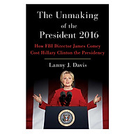 The Unmaking Of The President 2016 thumbnail