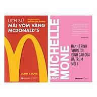 Combo Sách Lịch Sử Mái Vòm Vàng Mcdonald s + Michelle Mone - Hành Trình Vươn Tới Đỉnh Cao Của Bà Trùm Nội Y thumbnail