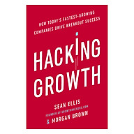 Hacking Growth How Today s Fastest-Growing Companies Drive Breakout Success thumbnail