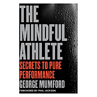 The Mindful Athlete Secrets To Pure Performance thumbnail