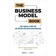 The Business Model Book Xây Dựng, Thiết Kế Và Tối Ưu Mô Hình Kinh Doanh thumbnail