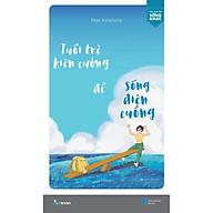 Sách - Tuổi Trẻ Kiên Cường Để Sống Điên Cuồng (tặng kèm bookmark) thumbnail