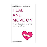 Heal and Move on Seven Steps to Recovering from a Break-Up Paperback (Andrew G. Marshall) thumbnail