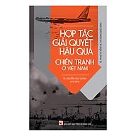Hợp Tác Giải Quyết Hậu Quả Chiến Tranh Ở Việt Nam thumbnail