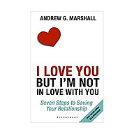 I Love You but I m Not in Love with You Seven Steps to Saving Your Relationship Paperback 14 Jan 2016 thumbnail