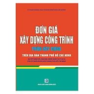 Đơn Giá Xây Dựng Công Trình - Phần Xây Dựng Trên Địa Bàn Thành Phố Hồ Chí Minh thumbnail