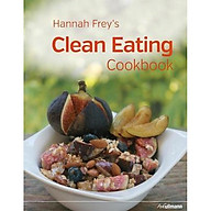 Hannah Frey s Clean Eating Cookbook thumbnail