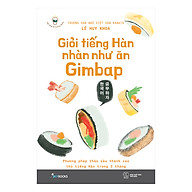 Giỏi Tiếng Hàn Nhàn Như Ăn Gimbap thumbnail